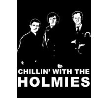 Chillin' With The Holmies Photographic Print
