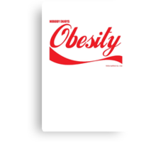 Nobody Enjoys Obesity Canvas Print