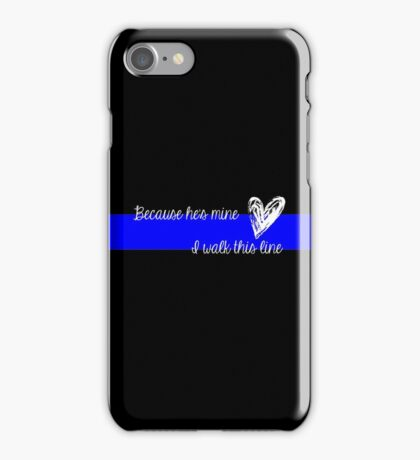 LEO Wife Thin Blue Line - Because he's mine I walk this line iPhone Case/Skin