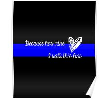 LEO Wife Thin Blue Line - Because he's mine I walk this line Poster
