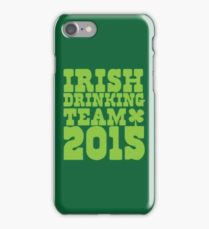 IRISH DRINKING TEAM 2015 iPhone Case/Skin