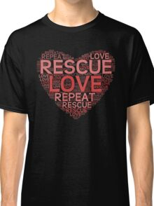 Rescue, Love, Repeat Classic T-Shirt