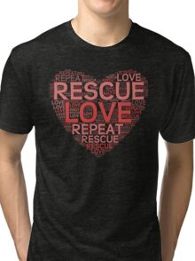 Rescue, Love, Repeat Tri-blend T-Shirt