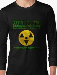 WARNING Hyper-active substance Long Sleeve T-Shirt