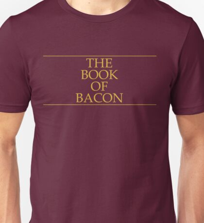 The Book of Bacon Unisex T-Shirt