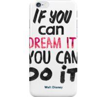 Walt Disney quote print iPhone Case/Skin