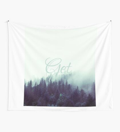 Get Lost Quote Wall Tapestry