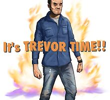 Trevor Philips - It's Trevor Time! by RabidDog008