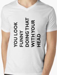 YOU LOOK FUNNY Mens V-Neck T-Shirt