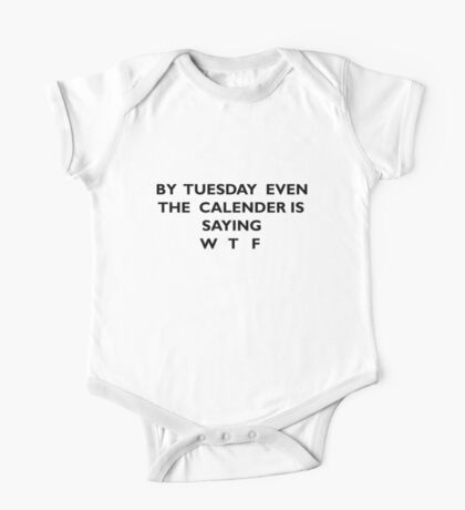 Even By Tuesday Funny One Piece - Short Sleeve