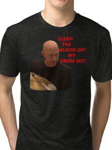 Clean the blood of my drum set- Fletcher-Whiplash Tri-blend T-Shirt