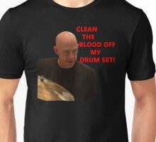 Clean the blood of my drum set- Fletcher-Whiplash Unisex T-Shirt