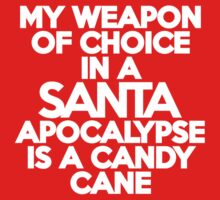 My weapon of choice in a Santa Apocalypse is a candy cane Kids Clothes