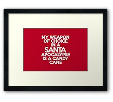 My weapon of choice in a Santa Apocalypse is a candy cane Framed Print