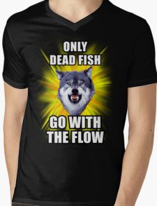 Courage Wolf - Only Dead Fish Go With The Flow Mens V-Neck T-Shirt