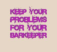 Keep your problems for your barkeeper Womens Fitted T-Shirt