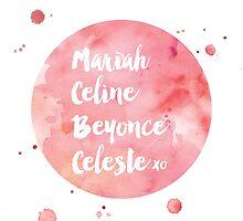 Mariah Celine Beyonce Celeste xo by sweeforshort