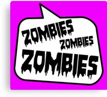ZOMBIES ZOMBIES ZOMBIES SPEECH BUBBLE by Zombie Ghetto Canvas Print