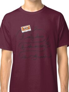 I only dance if the music is good Classic T-Shirt