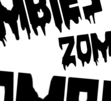 ZOMBIES ZOMBIES ZOMBIES SPEECH BUBBLE by Zombie Ghetto Sticker