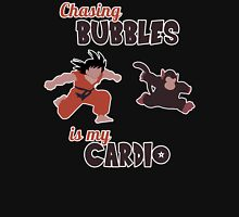 Chasing Bubbles is MY cardio ! T-Shirt