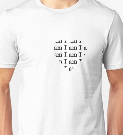 I am I am I am black text Unisex T-Shirt