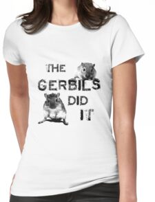 The Gerbils Did It Womens Fitted T-Shirt