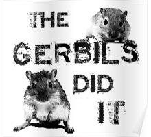 The Gerbils Did It Poster