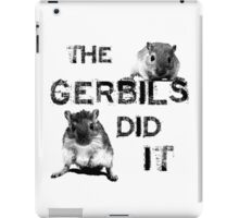The Gerbils Did It iPad Case/Skin