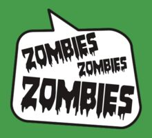 ZOMBIES ZOMBIES ZOMBIES SPEECH BUBBLE by Zombie Ghetto Kids Clothes