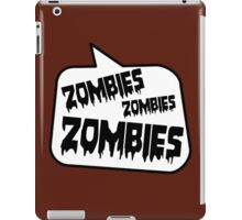ZOMBIES ZOMBIES ZOMBIES SPEECH BUBBLE by Zombie Ghetto iPad Case/Skin