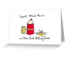 Pencil View - Killing Time Greeting Card