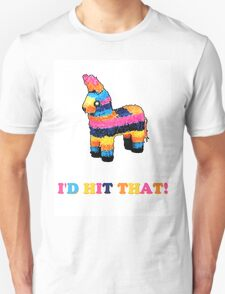 I'D HIT THAT! T-Shirt