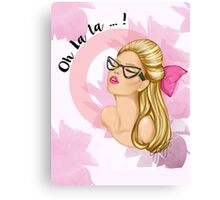 Oh La La!! Canvas Print