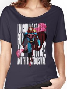 I'm coming to fight for truth, and justice, and the righteous way. Women's Relaxed Fit T-Shirt