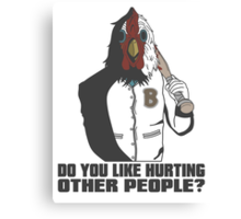 "Jacket - ""Do You Like Hurting Other People?"" Canvas Print"