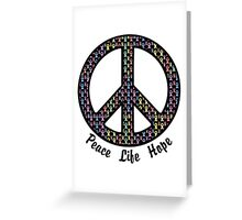 Peace, Life, Hope. Cancer Ribbons Greeting Card