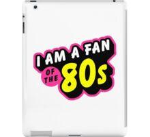 I am a fan of the 80s iPad Case/Skin