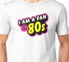 I am a fan of the 80s Unisex T-Shirt
