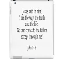Jesus, 'I am the way, the truth, and the life.  No one comes to the Father except through me.' John 14:6. Black on White iPad Case/Skin