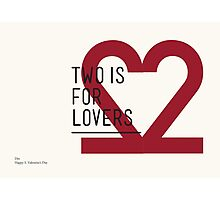 2 IS FOR LOVERS - TYPOGRAPHY EDITION - DIN Photographic Print