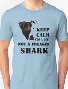 keep calm its a pit bull not a freakin shark Unisex T-Shirt