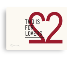 2 IS FOR LOVERS - TYPOGRAPHY EDITION - ARIAL Canvas Print