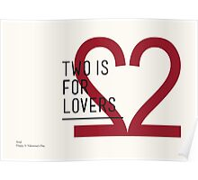 2 IS FOR LOVERS - TYPOGRAPHY EDITION - ARIAL Poster