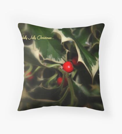 Have a Holly Jolly Christmas... Throw Pillow
