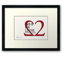 2 IS FOR LOVERS - TYPOGRAPHY EDITION - GARAMOND Framed Print