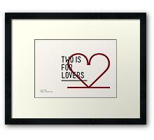 2 IS FOR LOVERS - TYPOGRAPHY EDITION - AVANT GARDE Framed Print