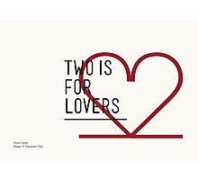 2 IS FOR LOVERS - TYPOGRAPHY EDITION - AVANT GARDE Photographic Print
