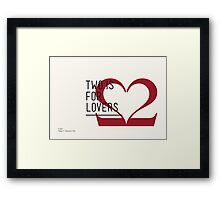 2 IS FOR LOVERS - TYPOGRAPHY EDITION - CASLON Framed Print