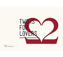 2 IS FOR LOVERS - TYPOGRAPHY EDITION - CASLON Photographic Print